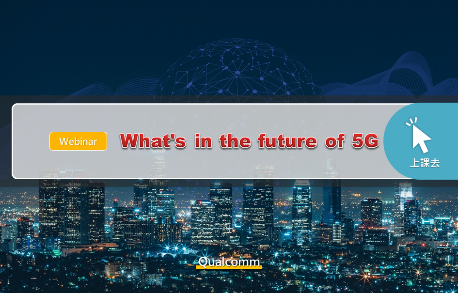 What's in the future of 5G? (Webinars)