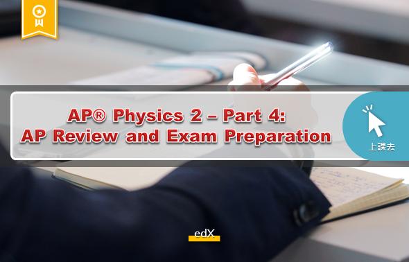 AP® Physics 2 – Part 4: AP Review and Exam Preparation
