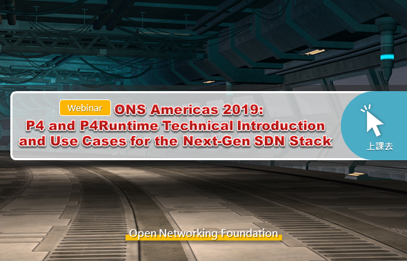 ONS Americas 2019: P4 and P4Runtime Technical Introduction and Use Cases for the Next-Gen SDN Stack