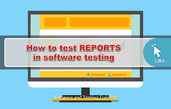 How to test REPORTS in software testing