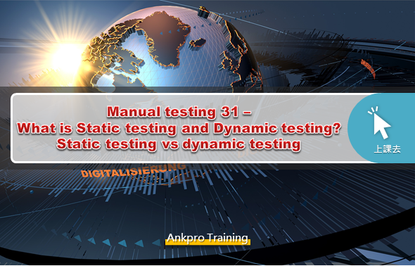Manual testing 31 - What is Static testing and Dynamic testing? Static testing vs dynamic testing